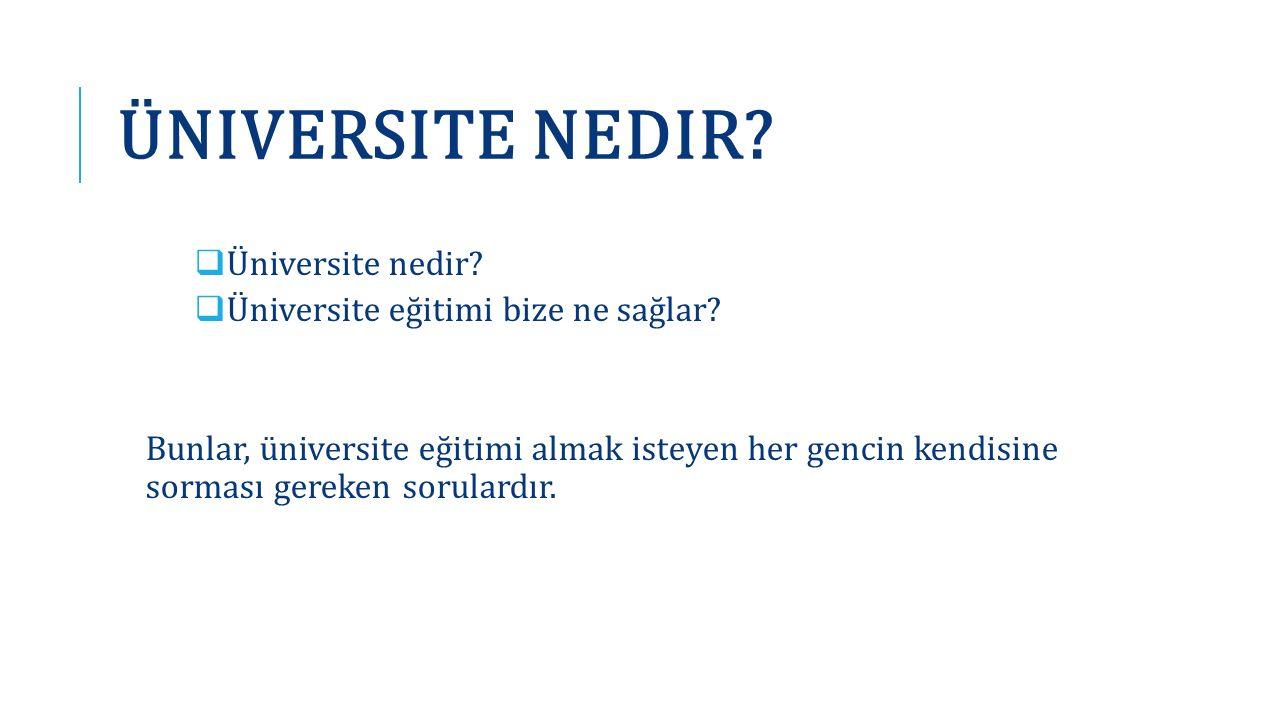 Üniversite Nedir Üniversite nedir Üniversite eğitimi bize ne sağlar
