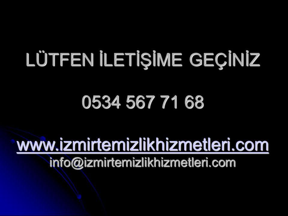 www.izmirtemizlikhizmetleri.com / info@izmirtemizlikhizmetleri.com