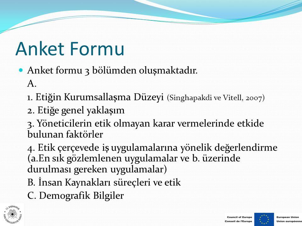 Anket Formu Anket formu 3 bölümden oluşmaktadır. A.