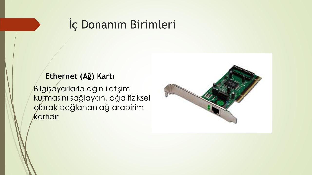 İç Donanım Birimleri Ethernet (Ağ) Kartı.