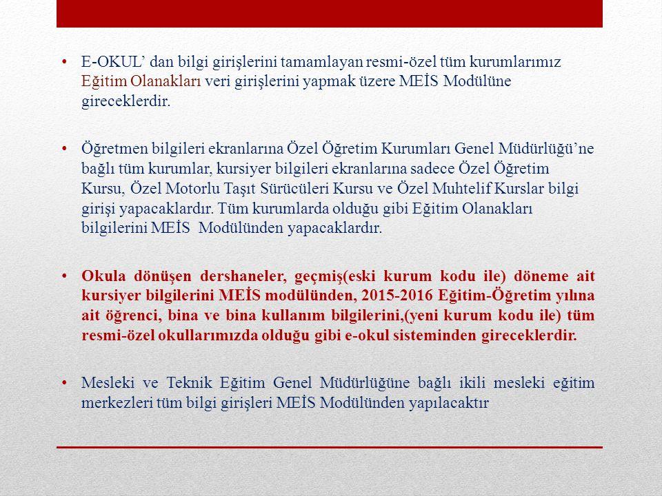E-OKUL' dan bilgi girişlerini tamamlayan resmi-özel tüm kurumlarımız Eğitim Olanakları veri girişlerini yapmak üzere MEİS Modülüne gireceklerdir.