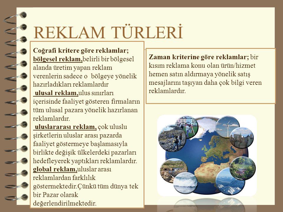 REKLAM TÜRLERİ Coğrafi kritere göre reklamlar;