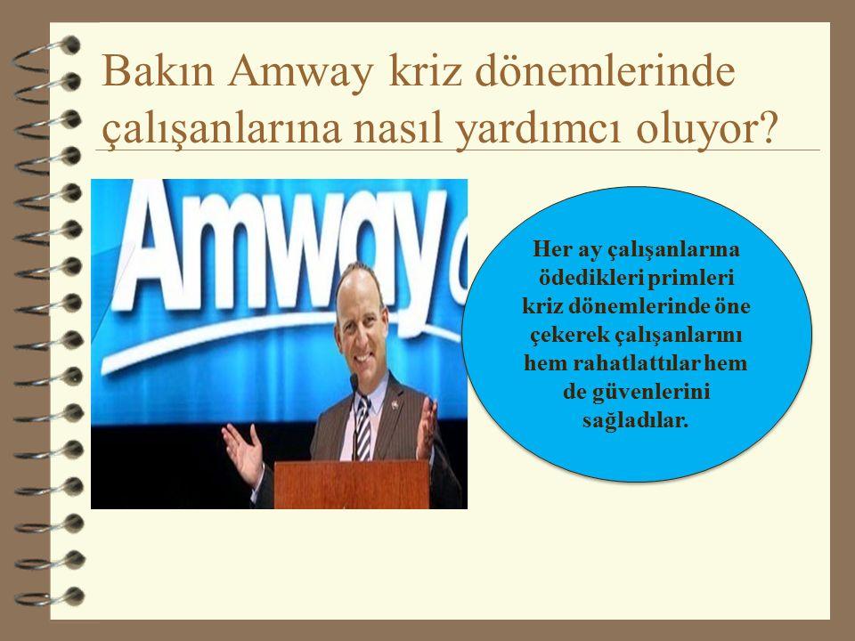 Bakın Amway kriz dönemlerinde çalışanlarına nasıl yardımcı oluyor