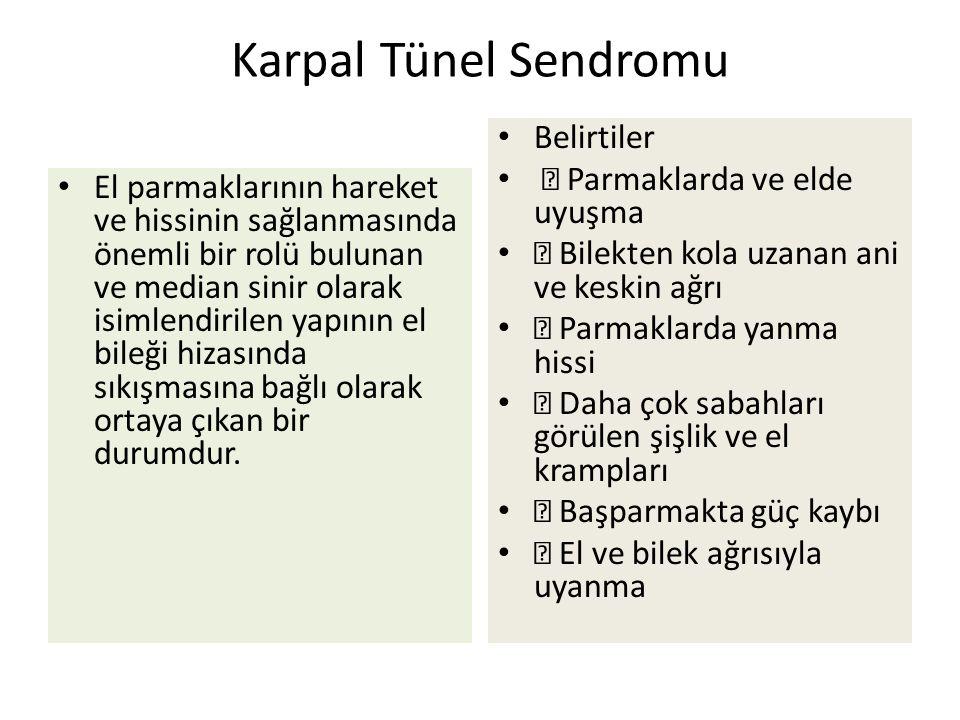 Karpal Tünel Sendromu Belirtiler  Parmaklarda ve elde uyuşma