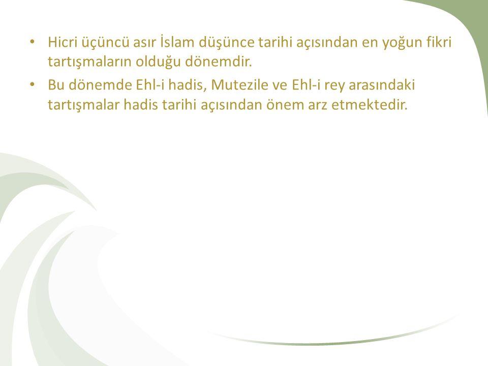 Hicri üçüncü asır İslam düşünce tarihi açısından en yoğun fikri tartışmaların olduğu dönemdir.
