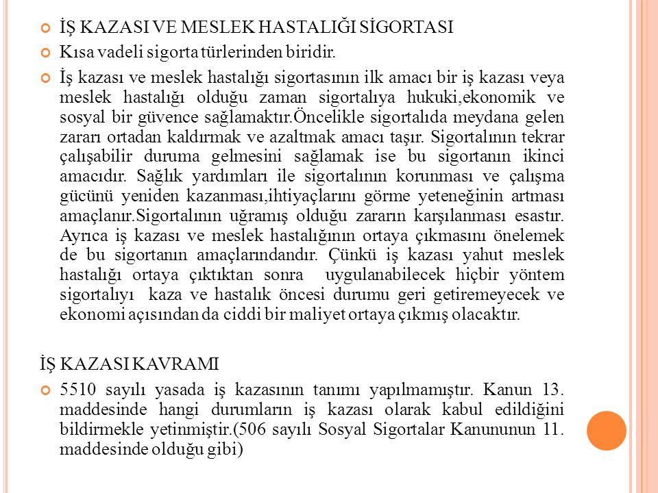 İŞ KAZASI VE MESLEK HASTALIĞI SİGORTASI