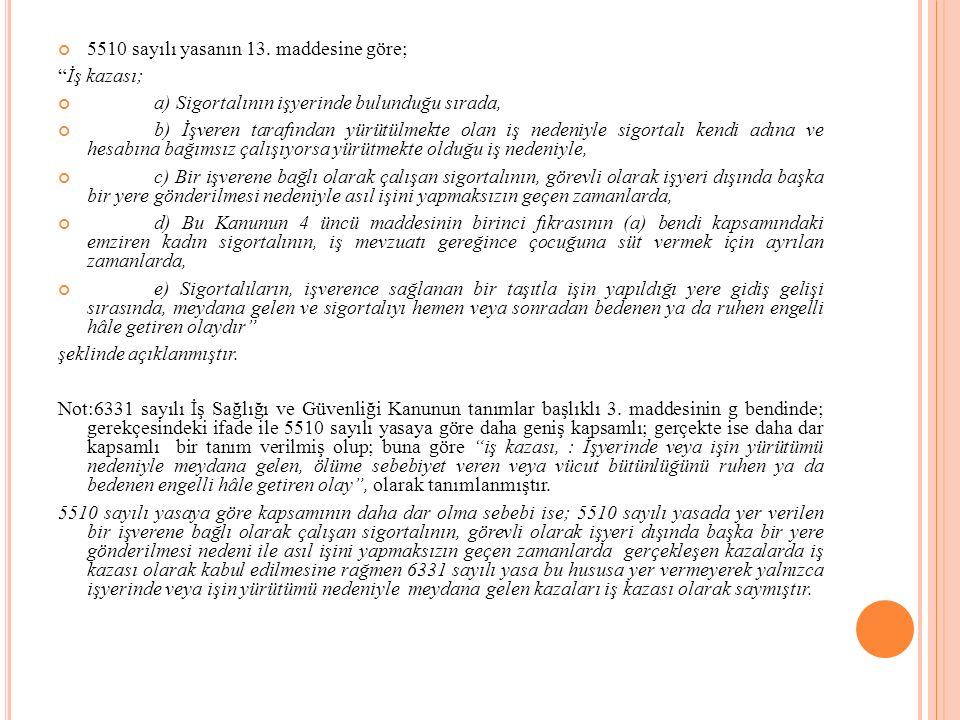 5510 sayılı yasanın 13. maddesine göre;