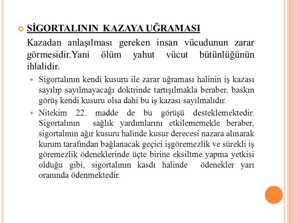SİGORTALININ KAZAYA UĞRAMASI