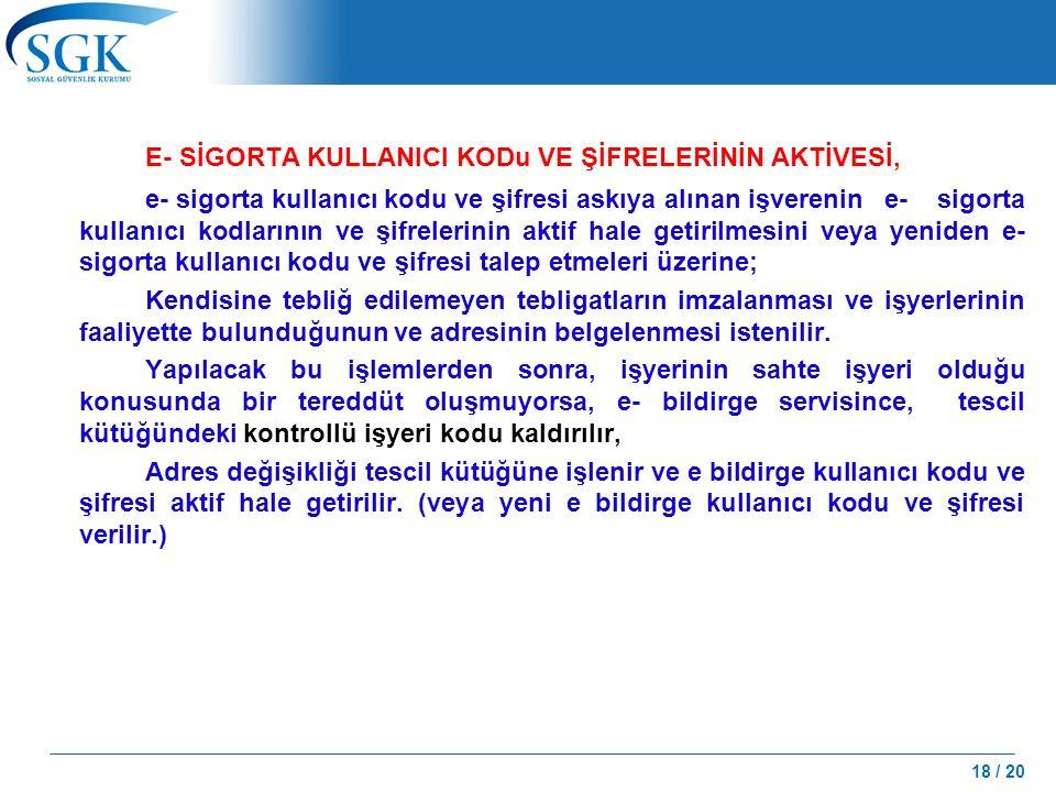 E- SİGORTA KULLANICI KODu VE ŞİFRELERİNİN AKTİVESİ,