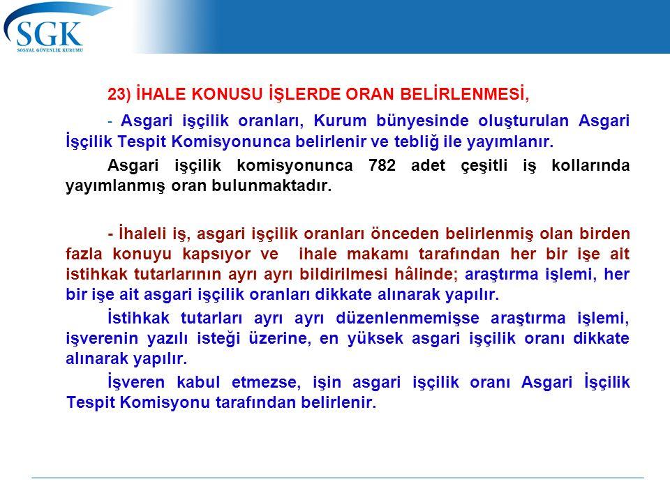 23) İHALE KONUSU İŞLERDE ORAN BELİRLENMESİ,