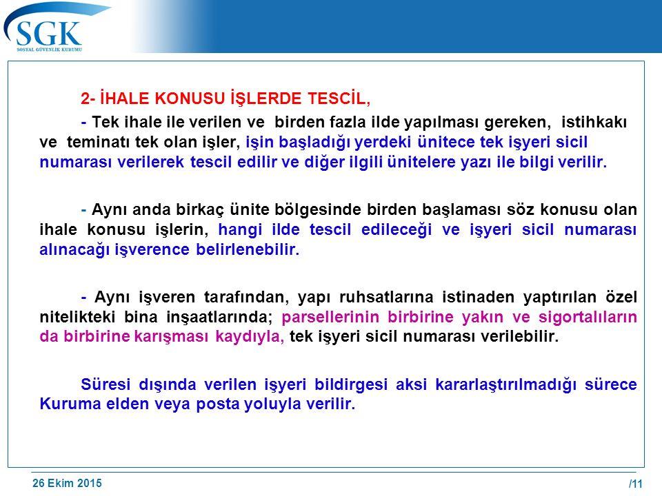 2- İHALE KONUSU İŞLERDE TESCİL,