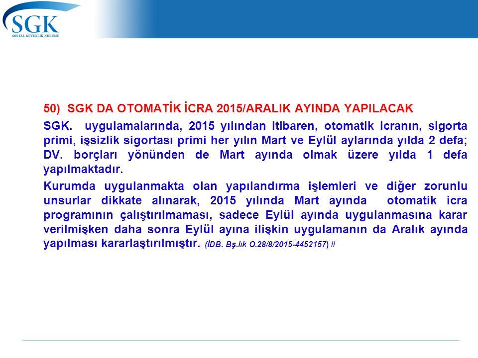 50) SGK DA OTOMATİK İCRA 2015/ARALIK AYINDA YAPILACAK