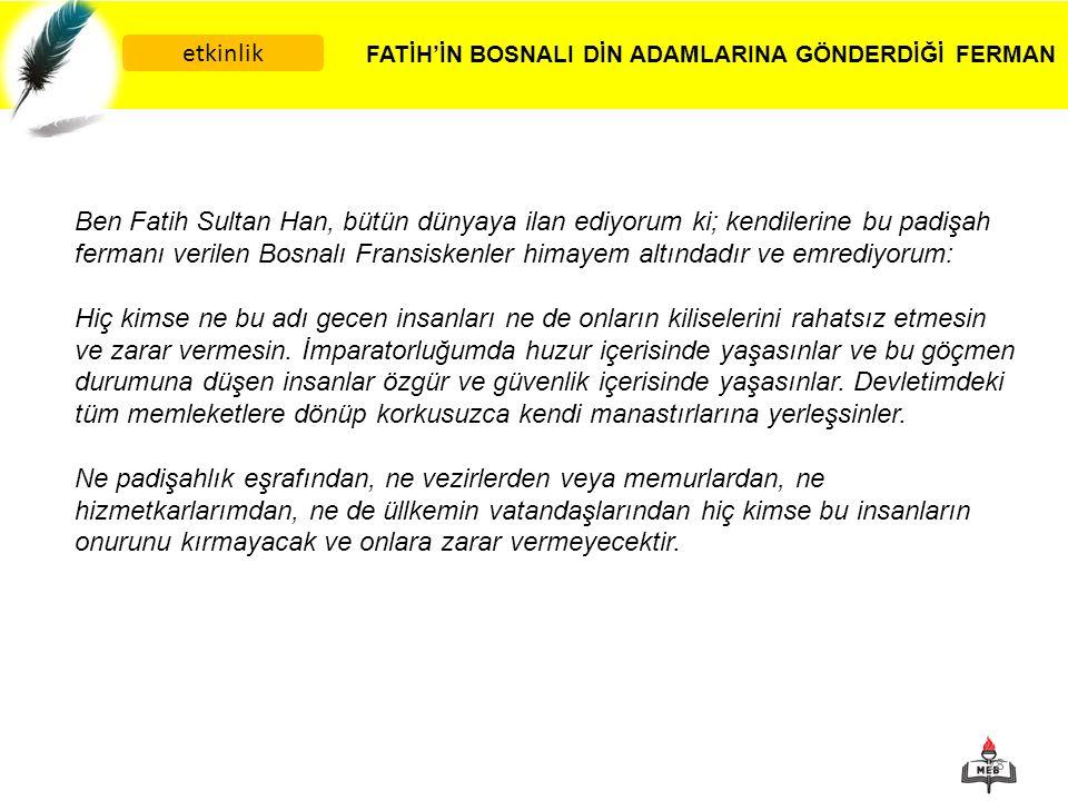 FATİH'İN BOSNALI DİN ADAMLARINA GÖNDERDİĞİ FERMAN