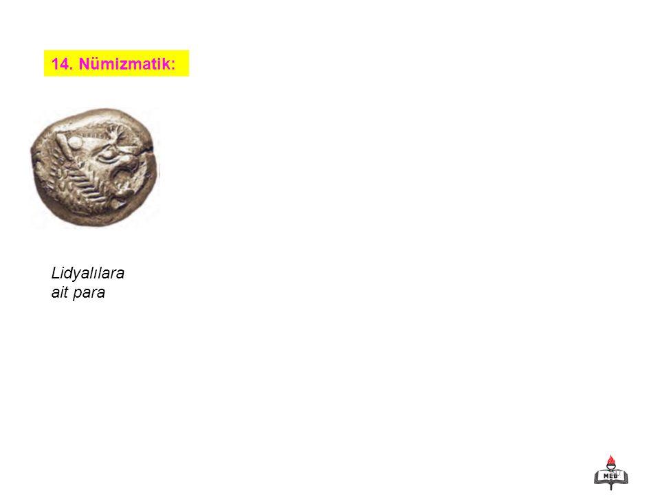 14. Nümizmatik: Lidyalılara ait para