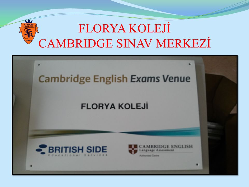 FLORYA KOLEJİ CAMBRIDGE SINAV MERKEZİ