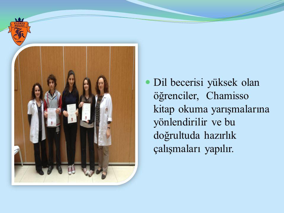 Dil becerisi yüksek olan öğrenciler, Chamisso kitap okuma yarışmalarına yönlendirilir ve bu doğrultuda hazırlık çalışmaları yapılır.