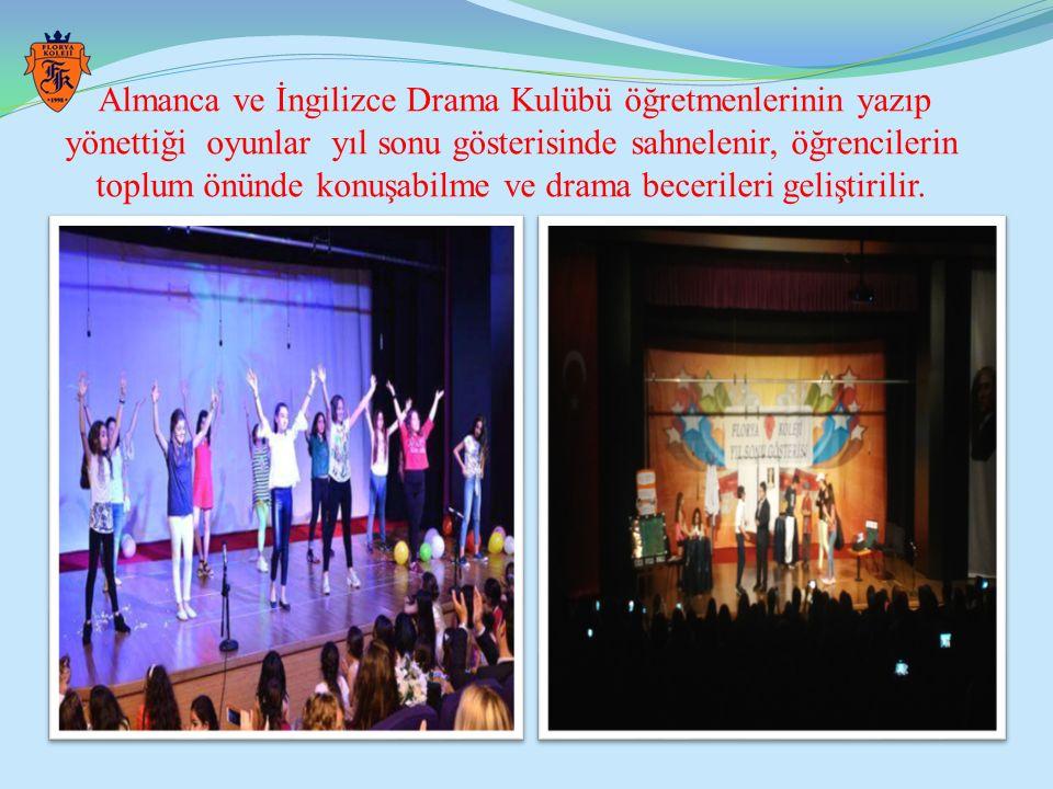 Almanca ve İngilizce Drama Kulübü öğretmenlerinin yazıp yönettiği oyunlar yıl sonu gösterisinde sahnelenir, öğrencilerin toplum önünde konuşabilme ve drama becerileri geliştirilir.
