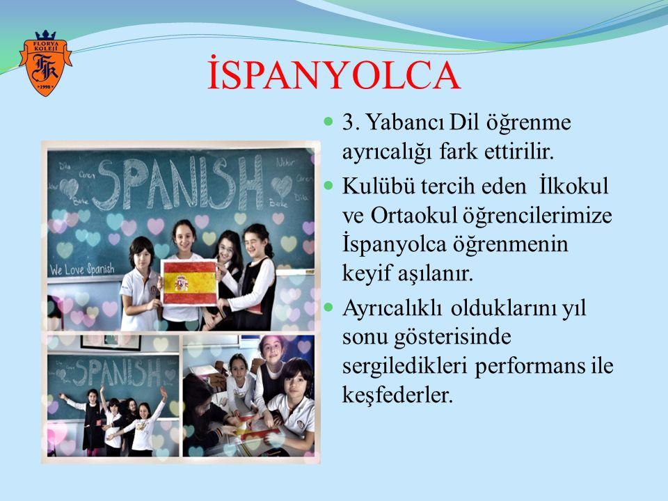 İSPANYOLCA 3. Yabancı Dil öğrenme ayrıcalığı fark ettirilir.