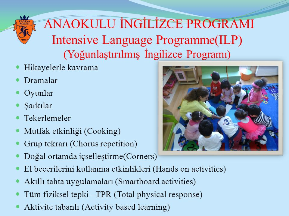 ANAOKULU İNGİLİZCE PROGRAMI Intensive Language Programme(ILP) (Yoğunlaştırılmış İngilizce Programı)