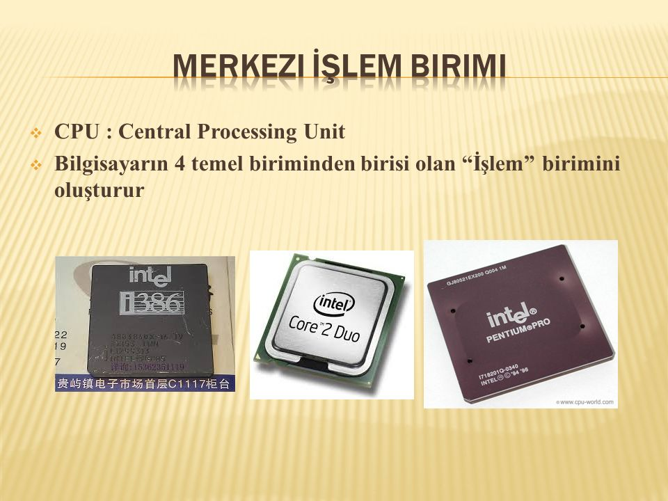 Merkezi İşlem Birimi CPU : Central Processing Unit