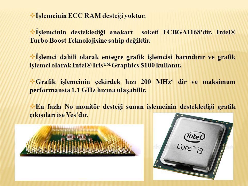 İşlemcinin ECC RAM desteği yoktur.