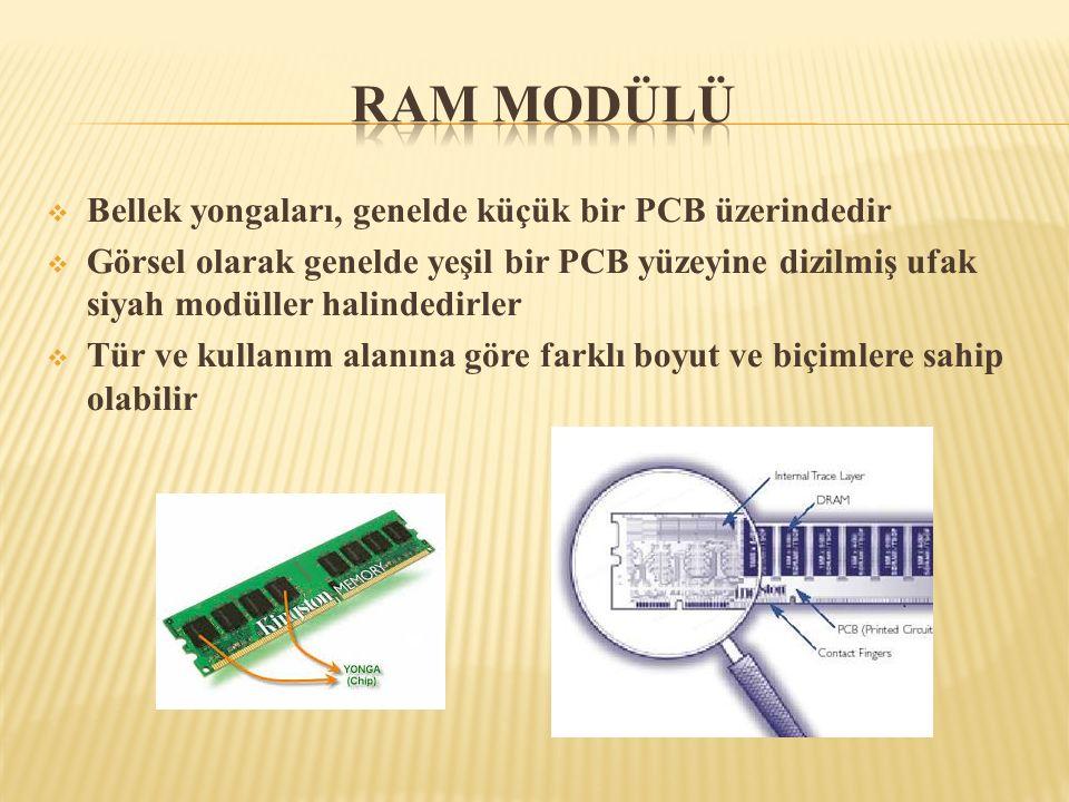 RAM Modülü Bellek yongaları, genelde küçük bir PCB üzerindedir