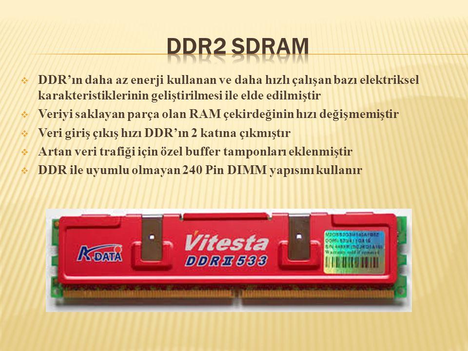 DDR2 SDRAM DDR'ın daha az enerji kullanan ve daha hızlı çalışan bazı elektriksel karakteristiklerinin geliştirilmesi ile elde edilmiştir.