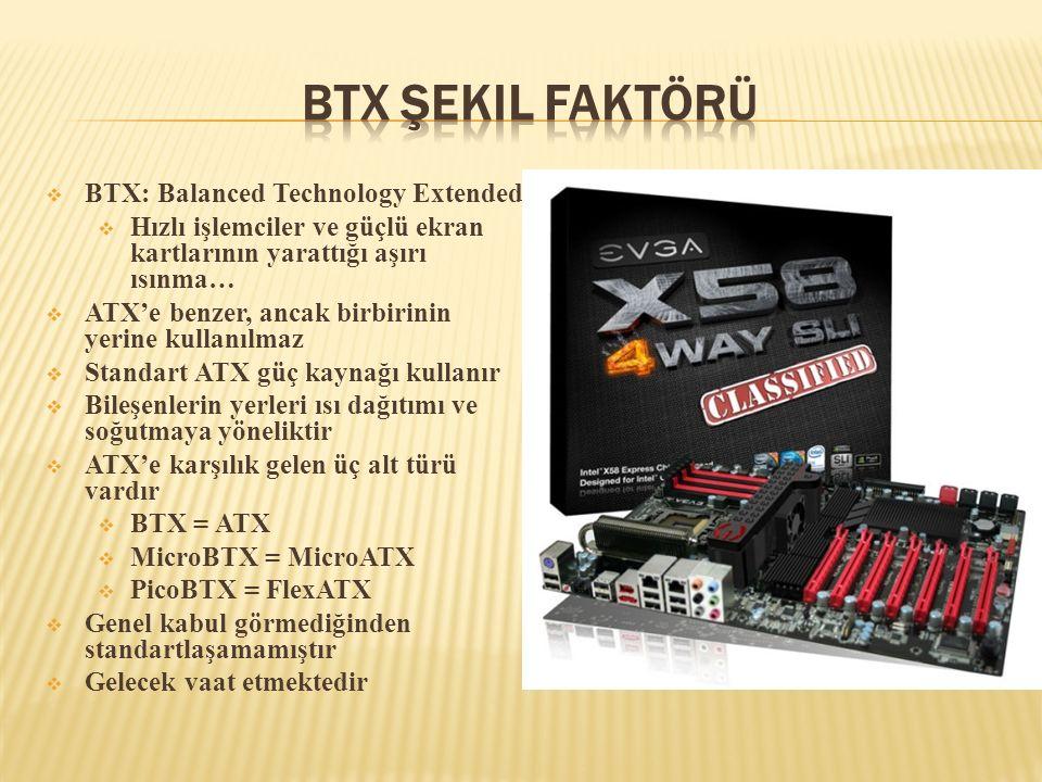 BTX Şekil Faktörü BTX: Balanced Technology Extended