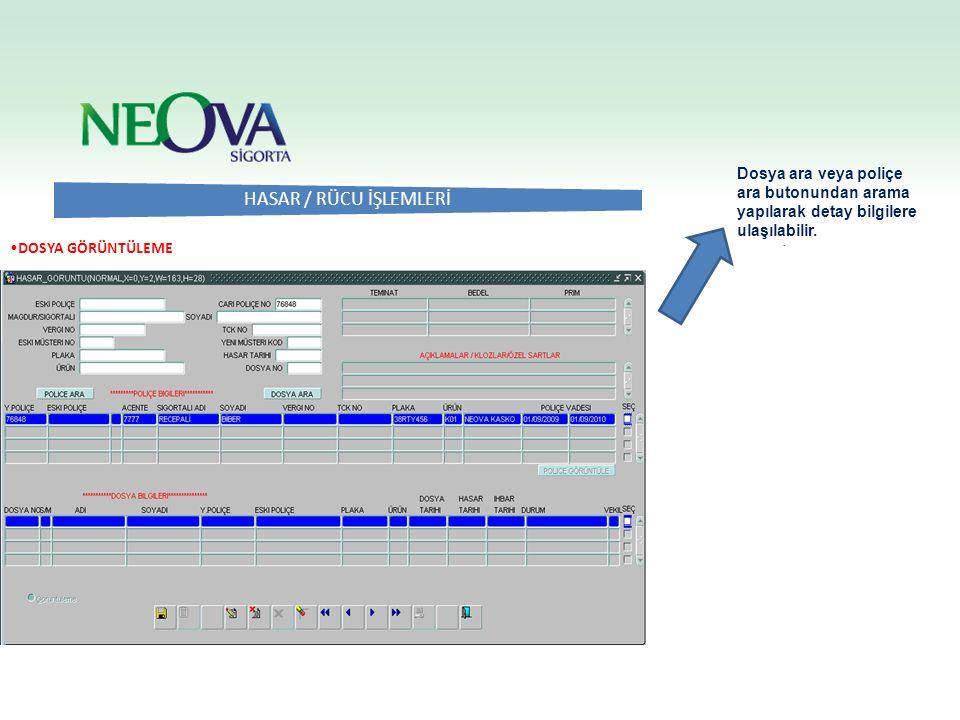 Dosya ara veya poliçe ara butonundan arama yapılarak detay bilgilere ulaşılabilir.