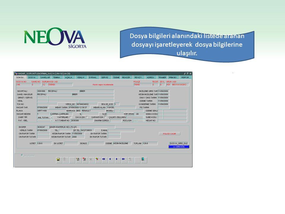 Dosya bilgileri alanındaki listede aranan dosyayı işaretleyerek dosya bilgilerine ulaşılır.