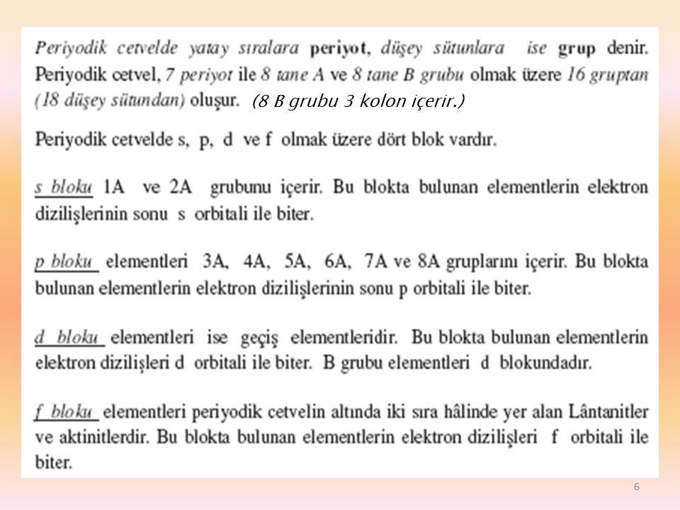 (8 B grubu 3 kolon içerir.)