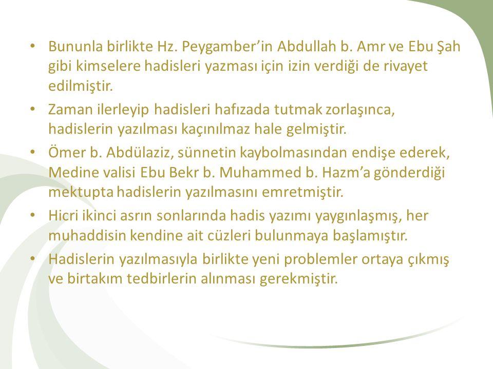 Bununla birlikte Hz. Peygamber'in Abdullah b