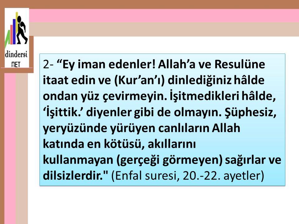 2- Ey iman edenler.