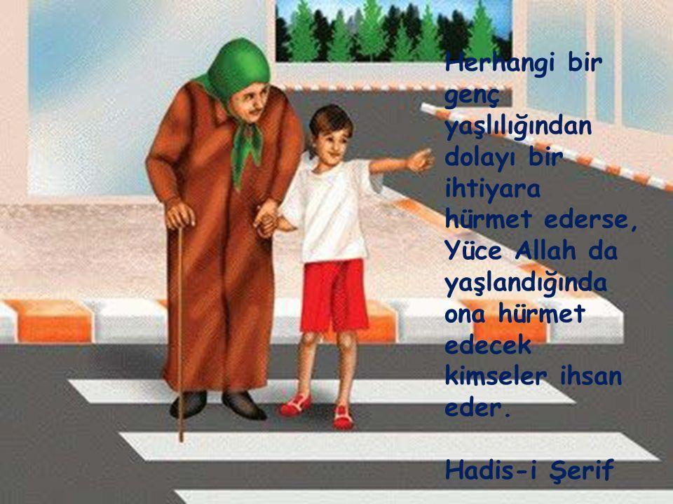 Herhangi bir genç yaşlılığından dolayı bir ihtiyara hürmet ederse, Yüce Allah da yaşlandığında ona hürmet edecek kimseler ihsan eder.