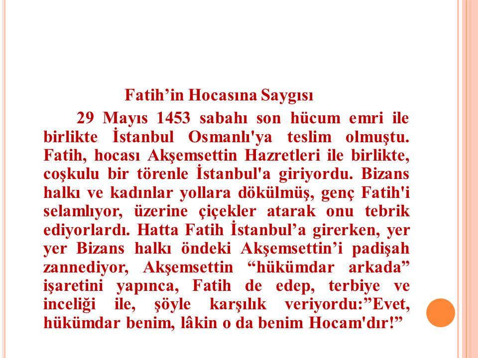 Fatih'in Hocasına Saygısı