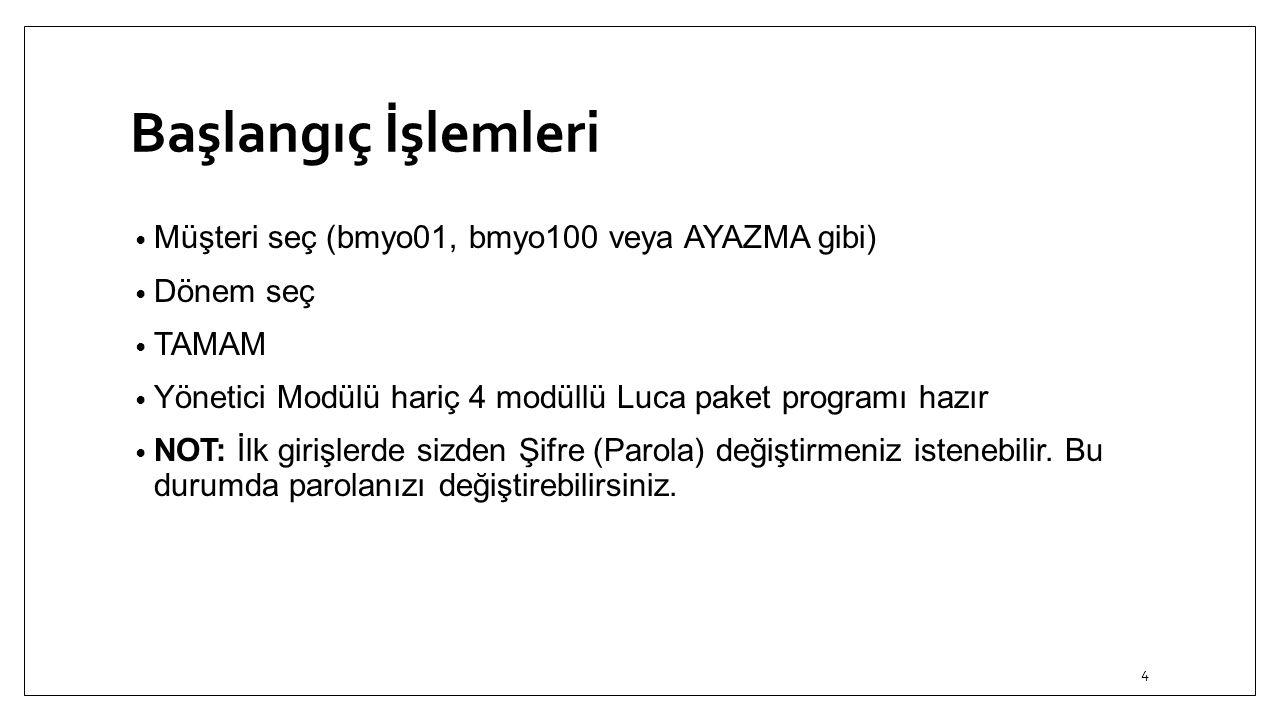 Başlangıç İşlemleri Müşteri seç (bmyo01, bmyo100 veya AYAZMA gibi)