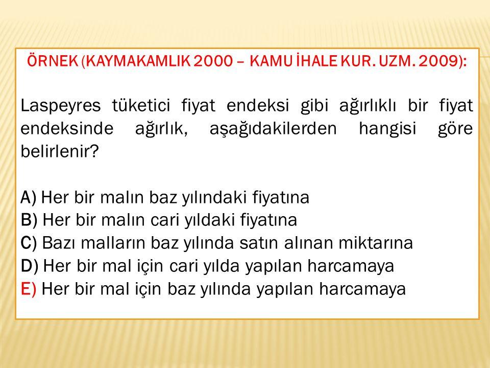 ÖRNEK (KAYMAKAMLIK 2000 – KAMU İHALE KUR. UZM. 2009):