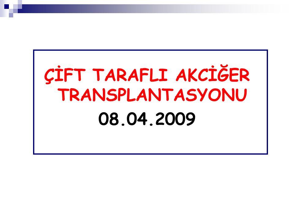ÇİFT TARAFLI AKCİĞER TRANSPLANTASYONU