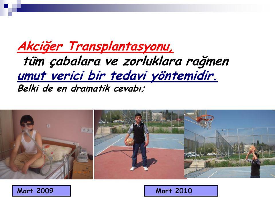 Akciğer Transplantasyonu, tüm çabalara ve zorluklara rağmen umut verici bir tedavi yöntemidir. Belki de en dramatik cevabı;