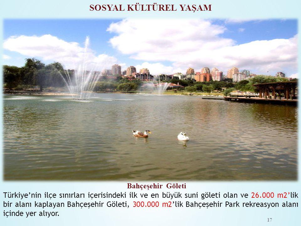 SOSYAL KÜLTÜREL YAŞAM Bahçeşehir Göleti