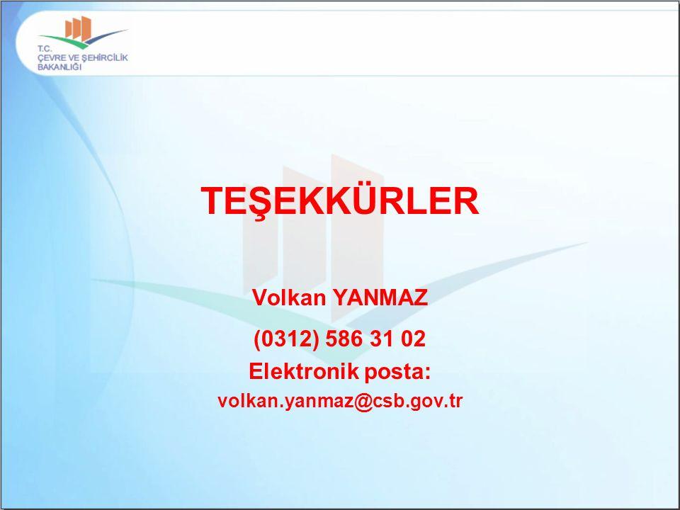 TEŞEKKÜRLER Volkan YANMAZ (0312) 586 31 02 Elektronik posta: