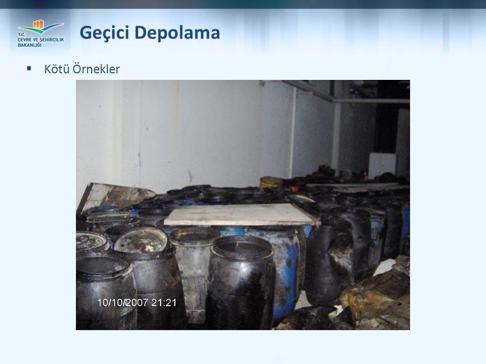 Geçici Depolama Kötü Örnekler