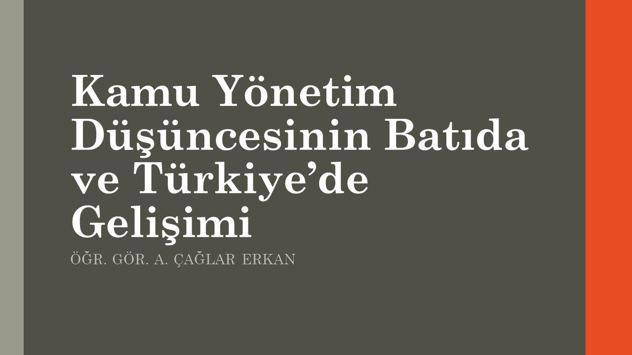 Kamu Yönetim Düşüncesinin Batıda ve Türkiye'de Gelişimi