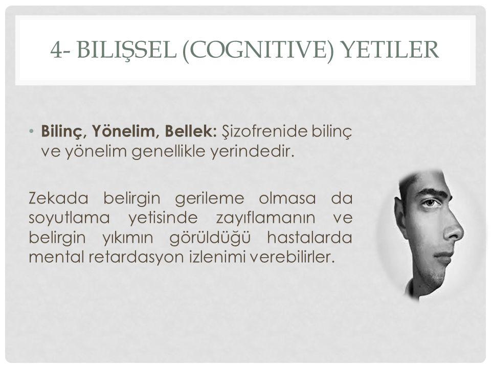 4- bilişsel (cognitive) yetiler