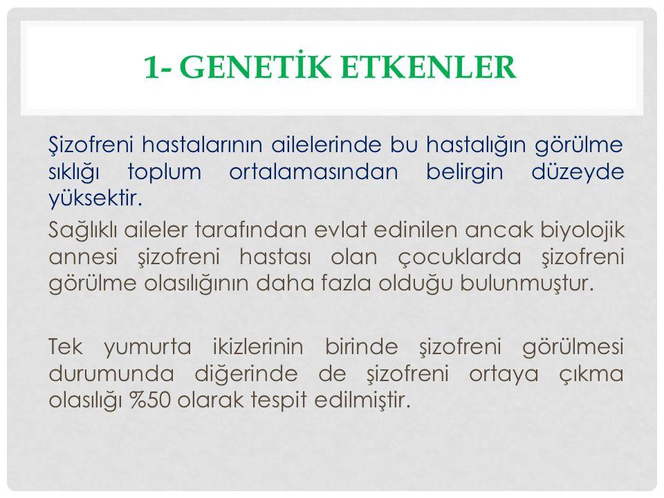 1- GenetİK ETKENLER