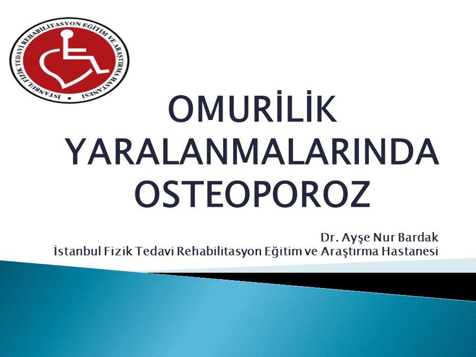 OMURİLİK YARALANMALARINDA OSTEOPOROZ