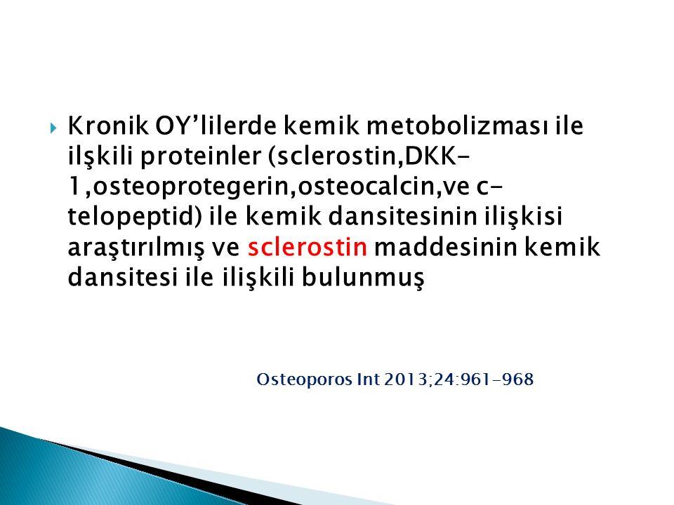 Kronik OY'lilerde kemik metobolizması ile ilşkili proteinler (sclerostin,DKK- 1,osteoprotegerin,osteocalcin,ve c- telopeptid) ile kemik dansitesinin ilişkisi araştırılmış ve sclerostin maddesinin kemik dansitesi ile ilişkili bulunmuş