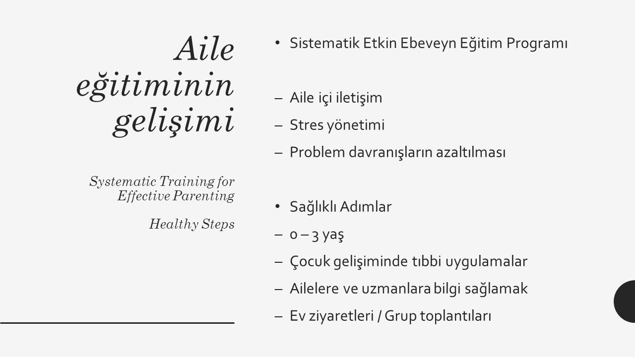 Aile eğitiminin gelişimi Systematic Training for Effective Parenting Healthy Steps