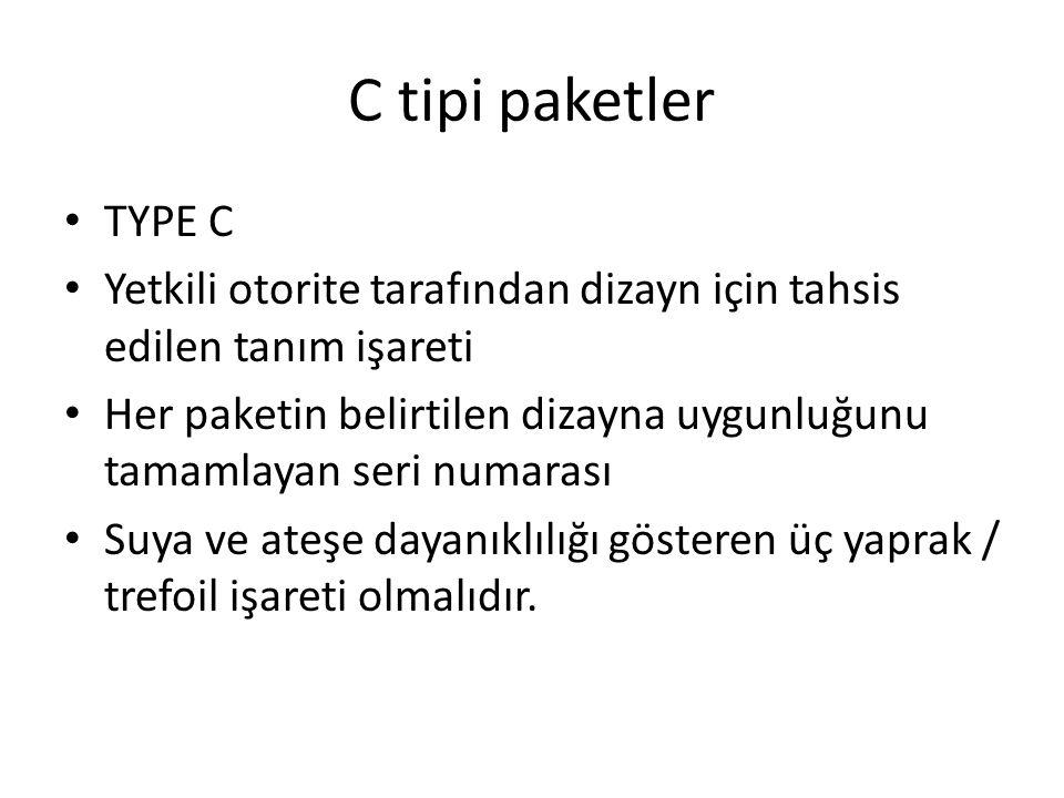 C tipi paketler TYPE C. Yetkili otorite tarafından dizayn için tahsis edilen tanım işareti.