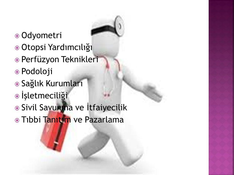 Odyometri Otopsi Yardımcılığı. Perfüzyon Teknikleri. Podoloji. Sağlık Kurumları. İşletmeciliği.